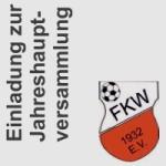 Einladeung zur Jahreshauptversammlung des FKW